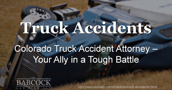 Denver CO Truck Accident Lawyer - $$$ to Help YOU Recover